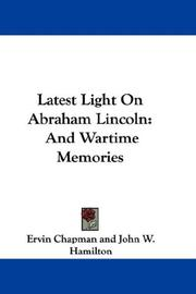 Cover of: Latest Light On Abraham Lincoln | Ervin Chapman