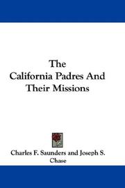 Cover of: The California Padres And Their Missions | Charles F. Saunders