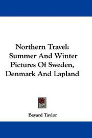 Cover of: Northern travel: summer and winter pictures of Sweden, Denmark, and Lapland