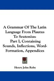 Cover of: A Grammar Of The Latin Language From Plautus To Seutonius