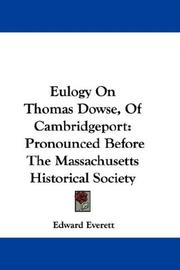 Cover of: Eulogy On Thomas Dowse, Of Cambridgeport | Edward Everett