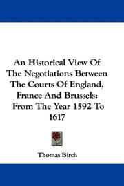 Cover of: An Historical View Of The Negotiations Between The Courts Of England, France And Brussels