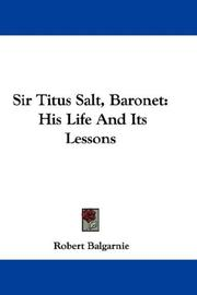 Cover of: Sir Titus Salt, Baronet: His Life And Its Lessons