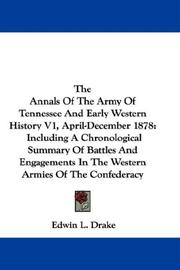 Cover of: The Annals Of The Army Of Tennessee And Early Western History V1, April-December 1878 | Edwin L. Drake