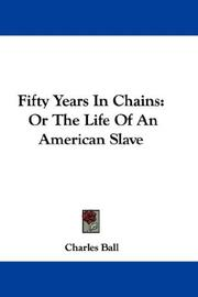 Cover of: Fifty Years In Chains | Charles Ball