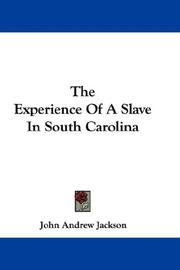 Cover of: The Experience Of A Slave In South Carolina | John Andrew Jackson