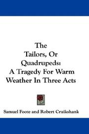 Cover of: The Tailors, Or Quadrupeds: A Tragedy For Warm Weather In Three Acts