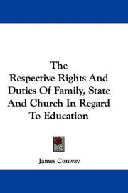 Cover of: The Respective Rights And Duties Of Family, State And Church In Regard To Education | James Conway
