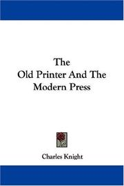 The old printer and the modern press by Knight, Charles