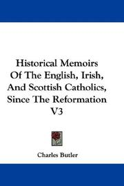 Cover of: Historical Memoirs Of The English, Irish, And Scottish Catholics, Since The Reformation V3