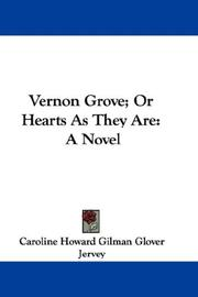Cover of: Vernon Grove; Or Hearts As They Are | Caroline Howard Gilman Glover Jervey