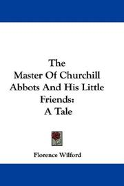 Cover of: The Master Of Churchill Abbots And His Little Friends | Florence Wilford