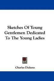 Cover of: Sketches Of Young Gentlemen Dedicated To The Young Ladies | Charles Dickens