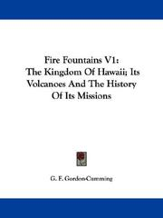 Cover of: Fire Fountains V1: The Kingdom Of Hawaii; Its Volcanoes And The History Of Its Missions