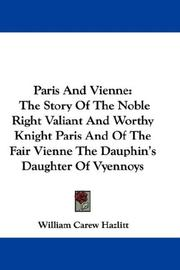 Cover of: Paris And Vienne: The Story Of The Noble Right Valiant And Worthy Knight Paris And Of The Fair Vienne The Dauphin's Daughter Of Vyennoys