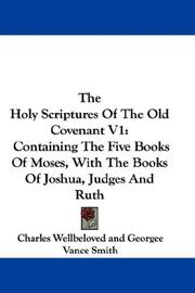 Cover of: The Holy Scriptures Of The Old Covenant V1 | John Scott Porter