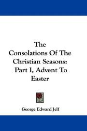 Cover of: The Consolations Of The Christian Seasons | George Edward Jelf