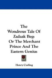 Cover of: The Wondrous Tale Of Zadaak Beg | Henry Curling