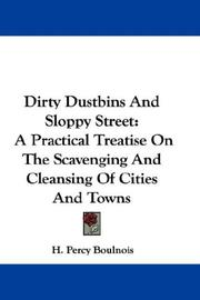 Cover of: Dirty Dustbins And Sloppy Street | H. Percy Boulnois