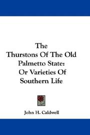 Cover of: The Thurstons Of The Old Palmetto State | John H. Caldwell