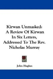 Cover of: Kirwan Unmasked: A Review Of Kirwan In Six Letters, Addressed To The Rev. Nicholas Murray