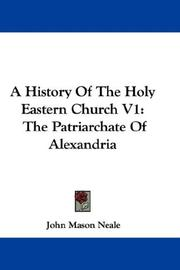 Cover of: A History Of The Holy Eastern Church V1