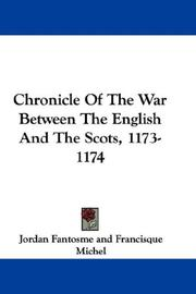 Cover of: Chronicle Of The War Between The English And The Scots, 1173-1174 | Jordan Fantosme