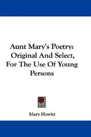 Cover of: Aunt Mary's Poetry: Original And Select, For The Use Of Young Persons