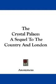 Cover of: The Crystal Palace: A Sequel To The Country And London
