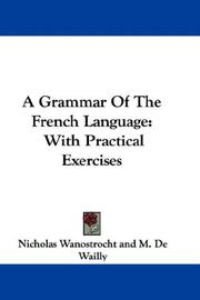Cover of: A Grammar Of The French Language | Nicholas Wanostrocht