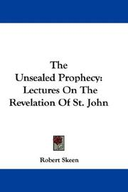 Cover of: The Unsealed Prophecy | Robert Skeen