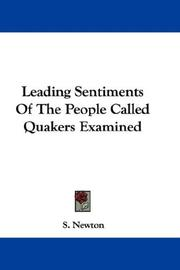 Cover of: Leading Sentiments Of The People Called Quakers Examined | S. Newton
