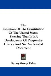 Cover of: The Evolution Of The Constitution Of The United States | Sydney George Fisher