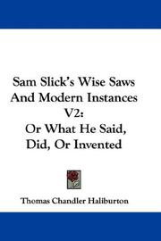 Cover of: Sam Slick's Wise Saws And Modern Instances V2: Or What He Said, Did, Or Invented
