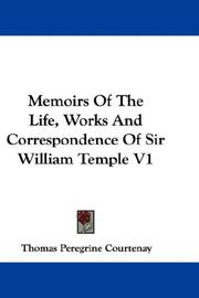 Cover of: Memoirs Of The Life, Works And Correspondence Of Sir William Temple V1 | Thomas Peregrine Courtenay