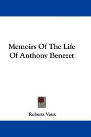 Cover of: Memoirs Of The Life Of Anthony Benezet | Roberts Vaux