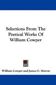 Cover of: Selections From The Poetical Works Of William Cowper