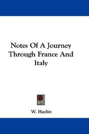 Cover of: Notes Of A Journey Through France And Italy | W. Hazlitt