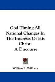 Cover of: God Timing All National Changes In The Interests Of His Christ