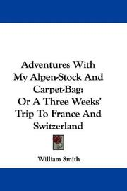 Cover of: Adventures With My Alpen-Stock And Carpet-Bag
