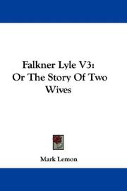 Cover of: Falkner Lyle V3: Or The Story Of Two Wives