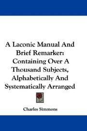 Cover of: A Laconic Manual And Brief Remarker | Charles Simmons