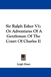 Cover of: Sir Ralph Esher V1: Or Adventures Of A Gentleman Of The Court Of Charles II
