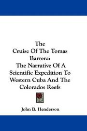 Cover of: The Cruise Of The Tomas Barrera | John B. Henderson