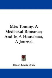 Cover of: Miss Tommy, A Mediaeval Romance; And In A Houseboat, A Journal