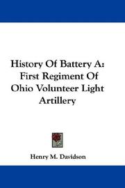 Cover of: History Of Battery A | Henry M. Davidson