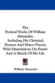 Cover of: The Poetical Works Of William Alexander | William Alexander