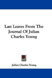 Cover of: Last Leaves From The Journal Of Julian Charles Young | Julian Charles Young