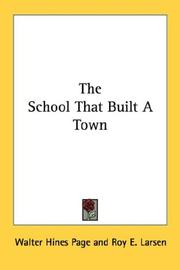 Cover of: The School That Built A Town | Walter Hines Page