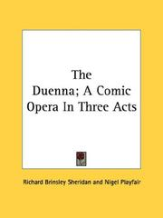 Cover of: The Duenna; A Comic Opera In Three Acts | Richard Brinsley Sheridan
